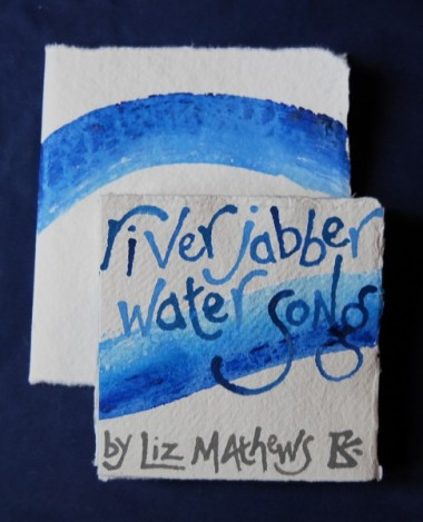 Riverjabberwatersong by Liz Mathews