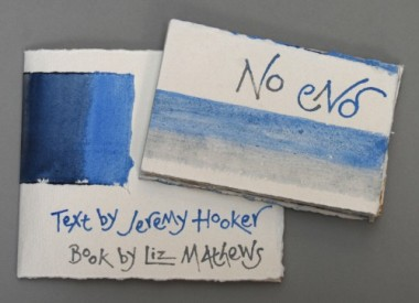 No end (text by Jeremy Hooker) artist's book by Liz Mathews